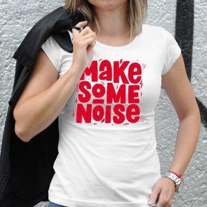 Dámske tričko s potlačou Make some noise