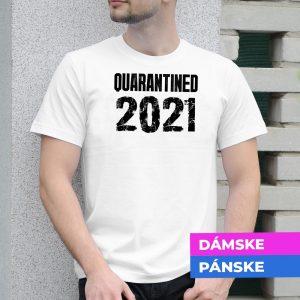Tričko s potlačou Karantena 2021