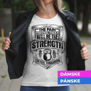 Tričko s potlačou The pain strength