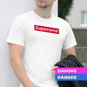 Tričko s potlačou Super sme