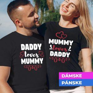 Tričko s potlačou Daddy loves mummy