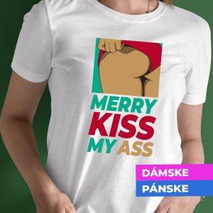 Tričko s potlačou MERRY KISS MY ASS