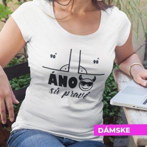 Tričko s potlačou ÁNO SÚ PRAVÉ
