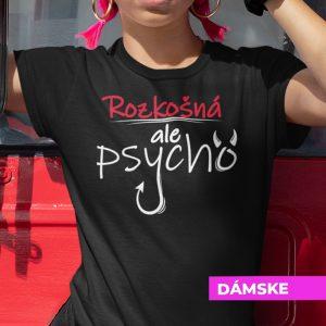 Tričko s potlačou ROZKOŠNÁ ALE PSYCHO