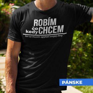 Tričko s potlačou ROBÍM ČO CHCEM