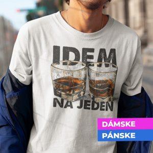 Tričko s potlačou IDEM NA JEDEN