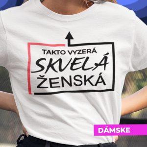 Tričko s potlačou SKVELÁ ŽENSKÁ