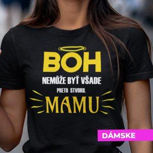 Tričko s potlačou BOH STVORIL MAMU