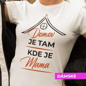 Tričko s potlačou DOMOV JE TAM