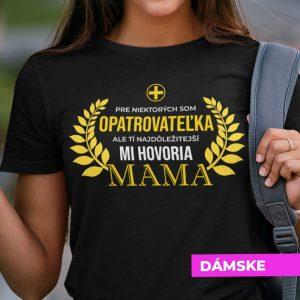 Tričko s potlačou MAMA OPATROVATEĽKA