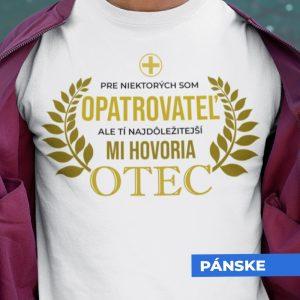 Tričko s potlačou OTEC OPATROVATEĽ