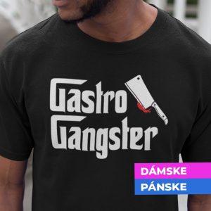 Tričko s potlačou GASTRO GANGSTER