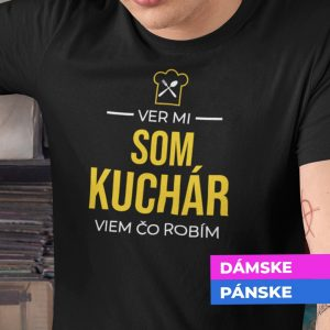 Tričko s potlačou SOM KUCHÁR