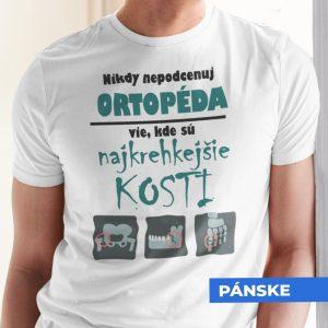 Tričko s potlačou NEPODCEŇUJ ORTOPÉDA