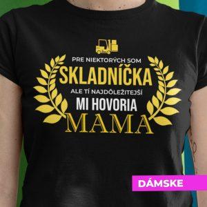 Tričko s potlačou MAMA SKLADNÍČKA