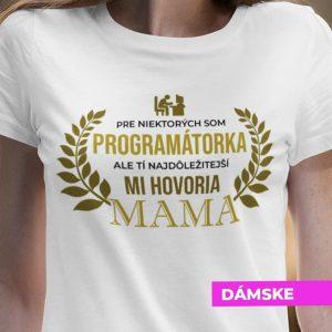 Tričko s potlačou MAMA PROGRAMÁTORKA