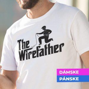 Tričko s potlačou THE WIREFATHER