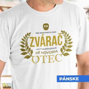 Tričko s potlačou OTEC ZVÁRAČ