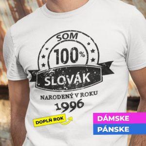 Tričko s potlačou SOM SLOVÁK NARODENÝ V ROKU...