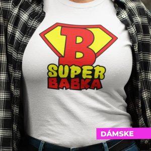 Tričko s potlačou SUPER BABKA