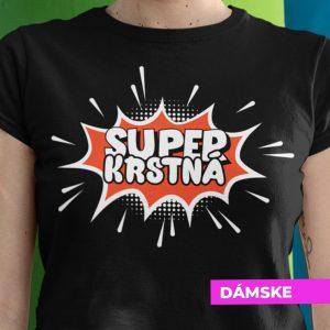 Tričko s potlačou SUPER KRSTNÁ