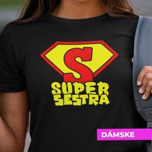 Tričko s potlačou SUPER SESTRA