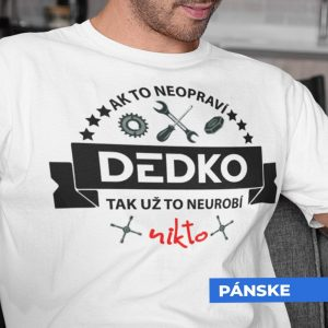 Tričko s potlačou DEDKO OPRAVÁR