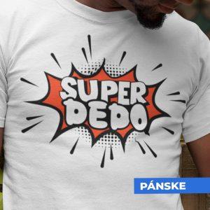 Tričko s potlačou SUPER DEDO