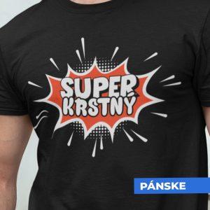 Tričko s potlačou SUPER KRSTNÝ