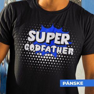 Tričko s potlačou SUPER GODFATHER