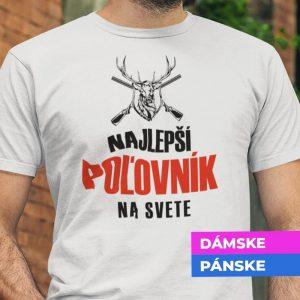 Tričko s potlačou Najlepší poľovník na svete