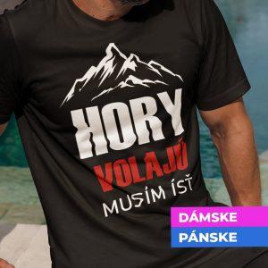 Tričko s potlačou Hory volajú musím ísť