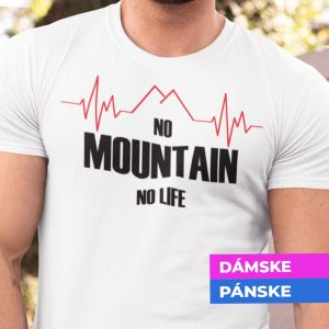 Tričko s potlačou No mountain no life