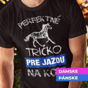 Tričko s potlačou Perfektné tričko jazda na koni