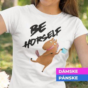 Tričko s potlačou Be horself