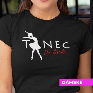 Tričko s potlačou Tanec je láska