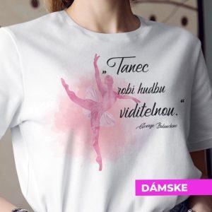 Tričko s potlačou Tanec robí hudbu viditeľnou
