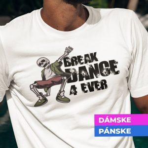Tričko s potlačou BREAK DANCE