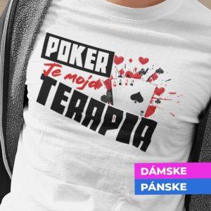 Tričko s potlačou Poker je moja terapia