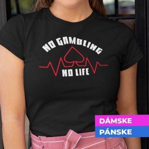Tričko s potlačou No gambling no life