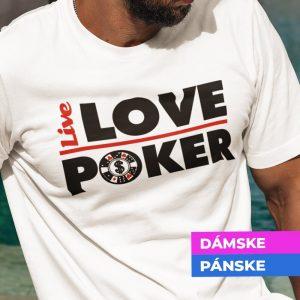 Tričko s potlačou Live love poker