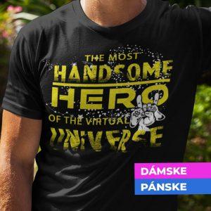 Tričko s potlačou The most handsome hero
