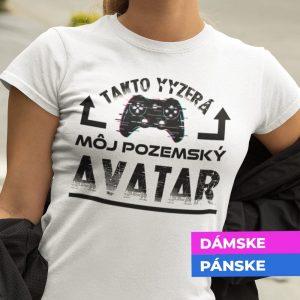 Tričko s potlačou Môj pozemský Avatar