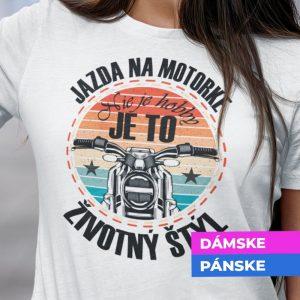 Tričko s potlačou Jazda na motorke je životný štýl