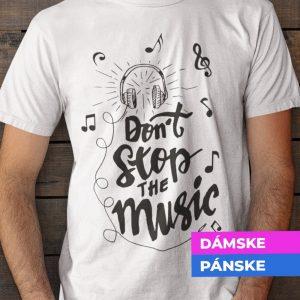 Tričko s potlačou Dont stop the music